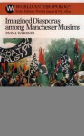 Imagined Diasporas Among Manchester Muslims Imagined Diasporas Among Manchester Muslims Imagined Diasporas Among Manchester Muslims: The Public Performance of Pakistani Transnational Identity Pthe Public Performance of Pakistani Transnational Identity ... - Pnina Werbner