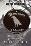 Ravenhall: Introducing Detective Sid Rodrigo - Victor Rodriguez