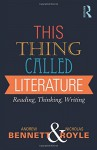 This Thing Called Literature: Reading, Thinking, Writing - Andrew Bennett, Nicholas Royle