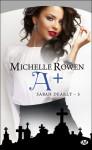 A + (Sarah Dearly, #5) - Michelle Rowen