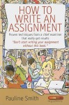 How to Write an Assignment: Proven Techniques from a Chief Examiner That Really Get Results - Pauline Smith