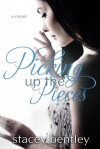 Picking Up the Pieces - Stacey Bentley
