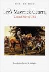 Lee's Maverick General: Daniel Harvey Hill - Hal Bridges, Gary W. Gallagher