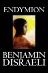 Endymion - Benjamin Disraeli