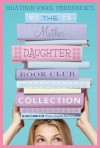 [(The Mother-Daughter Book Club Collection: The Mother-Daughter Book Club/Much ADO about Anne/Dear Pen Pal/Pies & Prejudice/Home for the Holidays )] [Author: Heather Vogel Frederick] [Oct-2012] - Heather Vogel Frederick