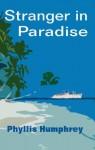 Stranger in Paradise - Phyllis Humphrey