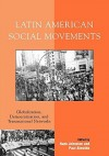 Latin American Social Movements: Globalization, Democratization, and Transnational Networks - Hank Johnston