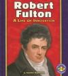 Robert Fulton: A Life of Innovation - Jennifer Boothroyd