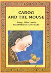 Cadog and the Mouse (Folk Tales from Wales) - Sian Lewis