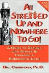 All Stressed Up and Nowhere to Go - Bill Crawford