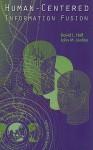 Human-Centered Information Fusion - David L. Hall, John M. Jordan