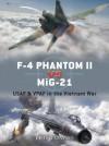 F-4 Phantom II vs MiG-21: USAF & VPAF in the Vietnam War (Duel) - Peter Davies, Gareth Hector, Jim Laurier