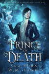 Prince of Death (Lords of the Underworld #1) - Sam Burns, W.M. Fawkes