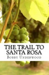 The Trail to Santa Rosa (The Wild Country 2) - Bobby Underwood