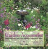 Garden Accessories: Designing with Collectibles, Planters, Fountains, & More - Teri Dunn