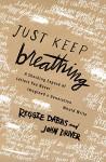 Just Keep Breathing - Reggie Dabbs, John Driver