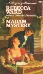 Madam Mystery - Rebecca Ward