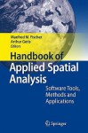 Handbook of Applied Spatial Analysis: Software Tools, Methods and Applications - Manfred M. Fischer, Arthur Getis