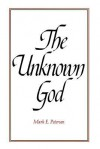 The unknown God - Mark E. Petersen
