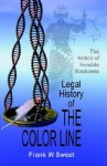 Legal History of the Color Line: The Rise and Triumph of the One-Drop Rule - Frank W. Sweet