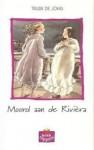 Moord aan de Rivièra - Trude de Jong, Juliette de Wit