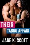 Their Taboo Affair - Jade K. Scott