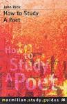 How To Study A Poet - John Peck