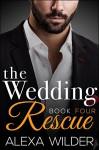 The Wedding Rescue, Book Four (An Alpha Billionaire Club BBW Romance) - Alexa Wilder