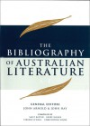 The Bibliography of Australian Literature: A-E - John Arnold, Christopher Wood, John Hay, Kerry Kilner, Terence O'Neill, Sally Batten