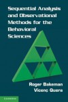 Sequential Analysis and Observational Methods for the Behavioral Sciences - Roger Bakeman, Vicen Quera