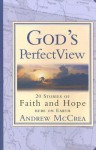 God's Perfect View: 20 Stories of Faith and Hope Here on Earth - Andrew McCrea