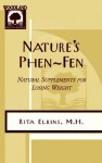 Nature's Phen Fen: Natural Supplement For Losing Weight (Woodland Health) - Rita Elkins
