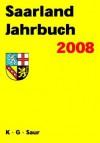 Saarland Jahrbuch: Jahrgang 2008 - K G Saur Books