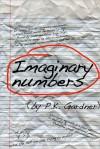 Imaginary Numbers - P.K. Gardner