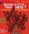 Where Do I Go from Here?: Getting a Life after High School - Esther Drill, Heather McDonald, Rebecca Odes