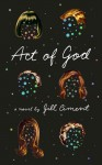 Act of God: A Novel - Jill Ciment