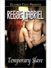 Temporary Slave - Reese Gabriel