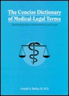 Concise Dictionary of Medical-Legal Terms: A General Guide to Interpretation and Usage - Joseph A. Bailey