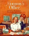Mommy's Office - Barbara Shook Hazen