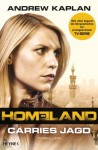 Homeland: Carries Jagd: Thriller (German Edition) - Andrew Kaplan, Norbert Jakober
