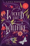 Wicked Like a Wildfire - Lana Popovic