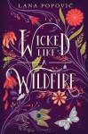 Wicked Like a Wildfire - Lana Popović