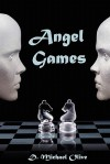 Angel Games - D. Michael Olive