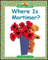 Where Is Mortimer? - Karen Bryant-Mole