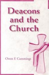 Deacons and the Church - Owen F. Cummings