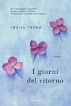 I giorni del ritorno - Louisa Young, Roberta Scarabelli