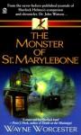 The Monster of St. Marylebone - Wayne Worcester