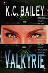 Valkyrie - K. C. Bailey