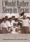 I Would Rather Sleep in Texas: A History of the Lower Rio Grande Valley and the People of the Santa Anita Land Grant - Mary Margaret McAllen Amberson, Margaret H. McAllen, James A. McAllen