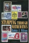 Stamping Through Mathematics - Robin J. Wilson